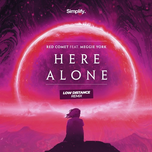 Red Comet - Here Alone (feat. Meggie York) (Low Distance Remix)