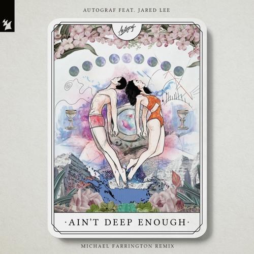 Autograf feat. Jared Lee - Ain´t Deep Enough (Michael Farrington Remix) | Armada Music (NL)
