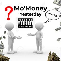 Mo'Money x Yesterday(Prod by. heavykeyzz x twoprxducers)