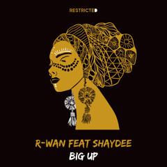R-Wan Feat Shaydee - Big Up