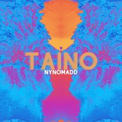 Taino (prod. by Nynomadd)