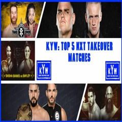 KYW: Top 5 TakeOver Matches