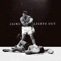 JAIRU- LIGHTS OUT