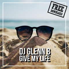 DJ Glenn B - Give My Life