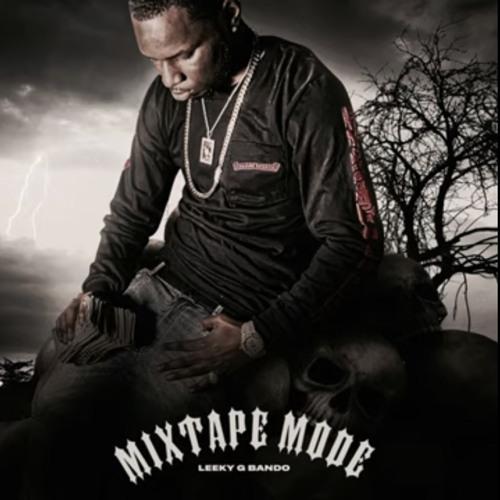 Leeky G Bando - Mixtape Mode