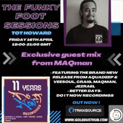The Funky Foot Sessions 48 - 16 - 04 - 21 - Guest Mix From MAQman