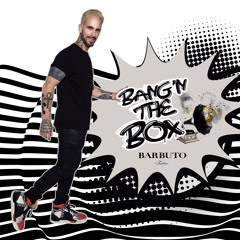 33. Bang'n The Box w/ Barbuto