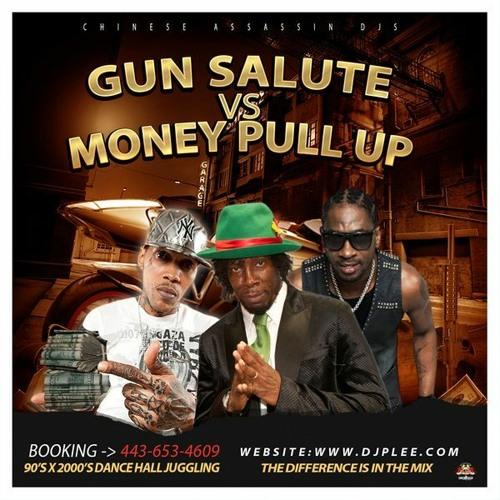 "Chinese Assassin ""Gun Salute vs Money Pull Up"" 90's & 00's Dancehall Mix 08/21"