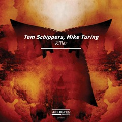 Killer EP - Tom Schippers & Mike Turing - LETS TECHNO Records