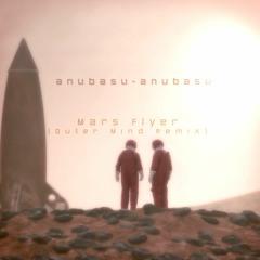 anubasu-anubasu - Mars Flyer (Outer Mind Remix)