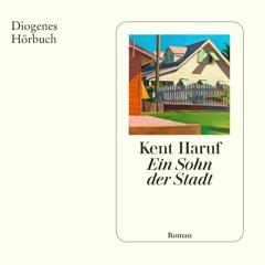 Kent Haruf, Ein Sohn der Stadt. Diogenes Hörbuch 978-3-257-69424-6