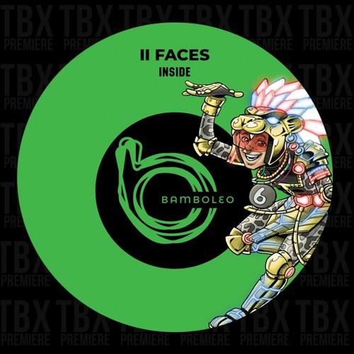 Premiere: II Faces - Inside [Bamboleo]