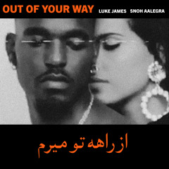 Out Of Your Way (Remix) [feat. Luke James]