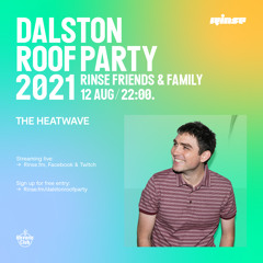 Rinse Dalston Roof Party: The Heatwave - 12 August 2021
