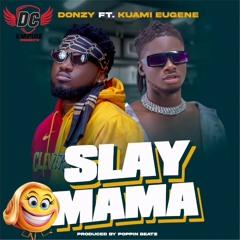 Donzy - Slay Mama Ft. Kuami Eugene[Afrobitia 2020]