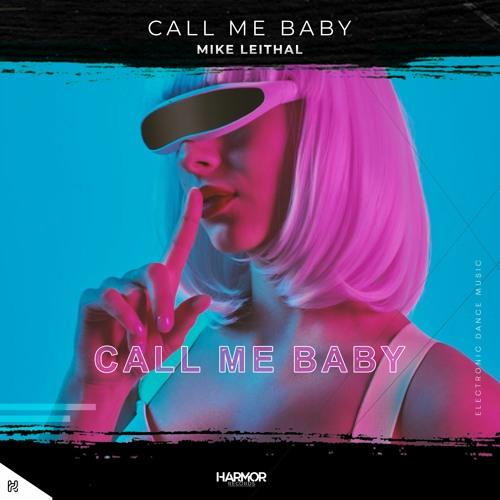 Mike Leithal - Call Me Baby