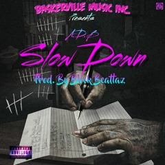 Slow Down (Prod By Block Beattaz) Pimping In My City: The Originals