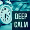 Deep Calm - Music Lullabies, Calming Piano and Instrumental Background Music, Restful Sleep, Deep Sleep, Inner Peace, Sleep Deeply, Relax