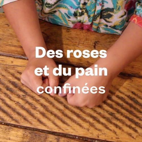 DES ROSES ET DU PAIN - NOS VOIX CONFINEES