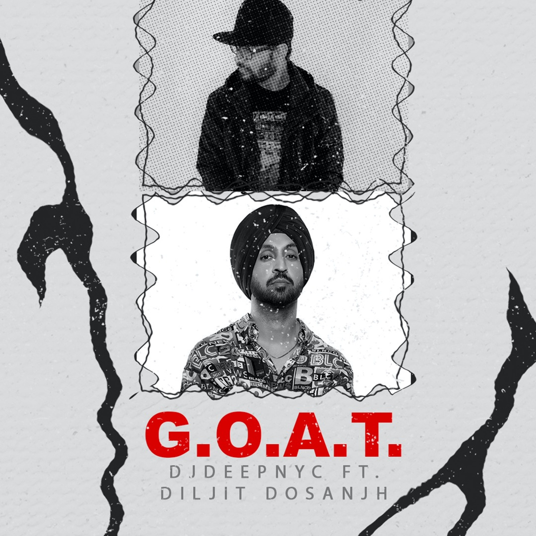 G.O.A.T. (DJ Deep NYC Remix) - Diljit Dosanjh