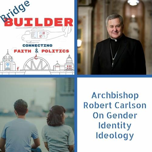 Archbishop Robert Carlson On Gender Identity Ideology