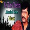 Download Ye Tera Chehra - Attaullah Khan Esakhelvi Mp3