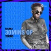 Download 30 MINS OF TEKNO Ep.4 Mp3