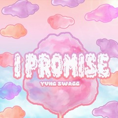I Promise (Prod by Mitch Geist)
