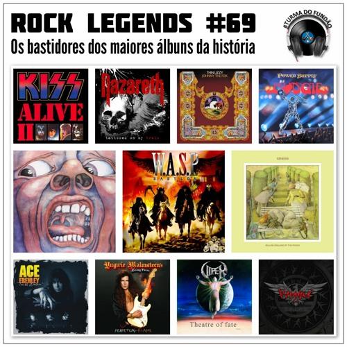 Rock Legends #69: Os Bastidores dos Maiores Álbuns da História