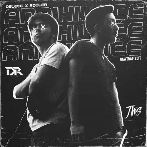 Delete & Rooler - Annihilate (DANNY RAWFIELD X JWS RAWTRAP EDIT)