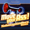 Move Your Ass! (Noisecontrollers Remix)