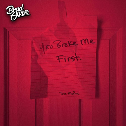 Tate McRae - You Broke Me First [Brad Owen Bootleg] *FREE DL*