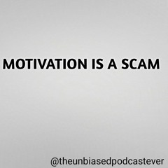 Motivation is a Scam