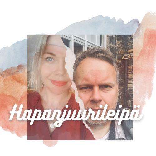 Ajantaju podcast | Hapanjuurileipä