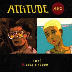 Attitude (Remix) [feat. Jada Kingdom]