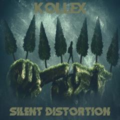 Kollex - Silent Distortion