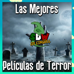 Las Mejores Películas de Terror En Español
