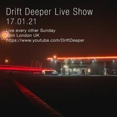 Drift Deeper Live Show 176 - 17.01.21