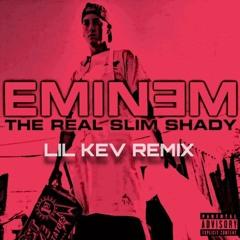 Eminem - The Real Slim Shady (LIL KEV REMIX)