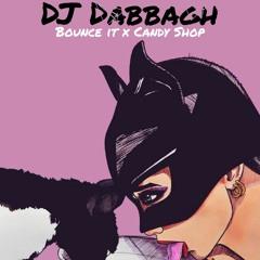 DJ Dabbagh - Bounce It X Candy Shop
