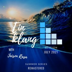 Einklang Session July 2021 (Summer Series Remastered) (mixed by Jaison Rasa)