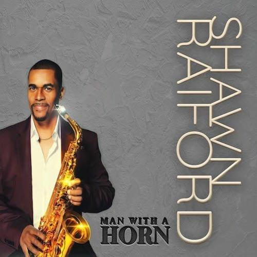 Shawn Raiford : Man With A Horn