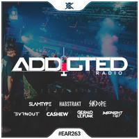 Addicted Radio #263