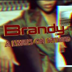 Brandy - Always On My Mind (Slowed + Reverb)