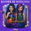 Rather Be With You (From