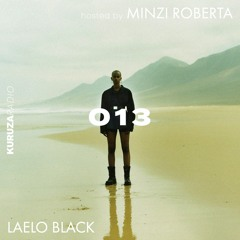 KURUZA RADIO 013 Hosted by Minzi Roberta w/ Laelo Black