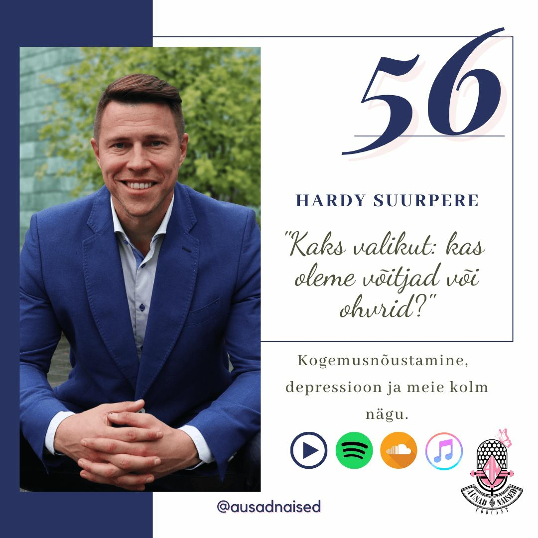 """#56 Ausad Naised – """"Hardy Suurpere. Kaks valikut: kas oleme võitjad, või ohvrid?"""""""