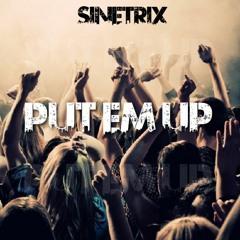 SINETRIX - PUT EM UP