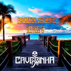 Caverinha DM - Focado no Cash -parte2 . Feat. -Medusa