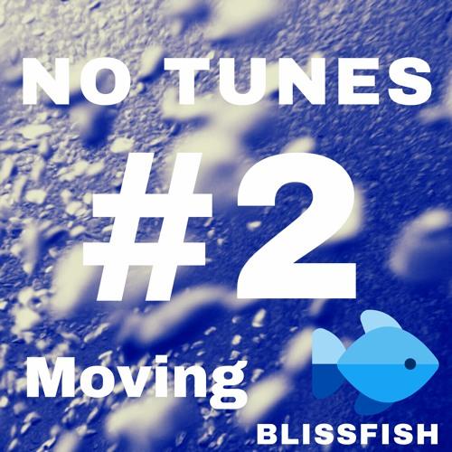 No Tune #2 (Moving)